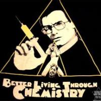 fllm Better Living Through Chemistry
